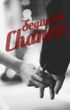 Segunda Chance #wattpad #romance