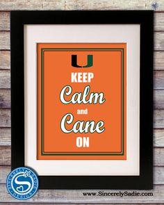 "University of Miami Hurricanes ""Keep Calm and Cane On"" 8x10 Print. $9.95, via Etsy."