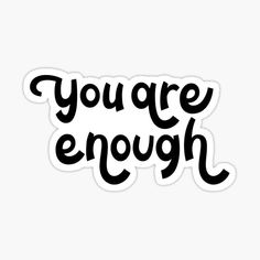 You are enough! You don;t have to change to be worthy of love. Start each day with happy thoughts and a positive outlook and the day will treat you well. This typographic piece would be great as a gift for someone who needs a reminder of their worth. • Millions of unique designs by independent artists. Find your thing. You Are Enough, Positive Outlook, Typography Quotes, Happy Thoughts, Finding Yourself, How To Remove, Positivity, Change, Artists