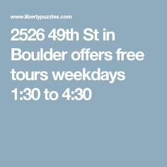Liberty Puzzles tour -- 2526 49th St in Boulder offers free tours weekdays 1:30 to 4:30