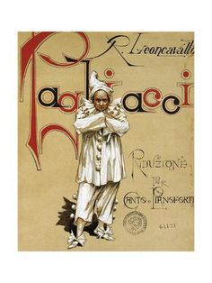 Pagliacci - Pagliacci (clowns) is an Italian opera in a prologue and two acts, with music and libretto by Ruggero Leoncavallo. It is the only Leoncavallo opera that is still widely staged. Frazier this is my fav opera. It's pretty awesome lol Radios, Ballet Posters, Opera Music, Chor, Opus, Italian Language, Vintage Circus, Musical Theatre, Film Music Books