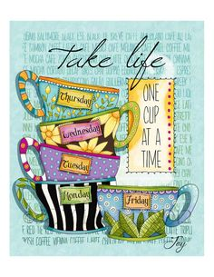 Take Life One Cup At A Time Coffee Print 85 x 11 by JoyHallArt