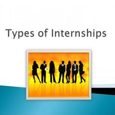  Paid Internships (Loretto) ◦ Private Sectors or Large Corporations Non-Profit Internships ◦ Charities, Universities, Government Agencies, and Hospitals (. http://slidehot.com/resources/types-of-internships.44793/