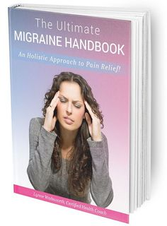 The Ultimate Migraine Handbook - Holistic Health and Wellness with Lynne…