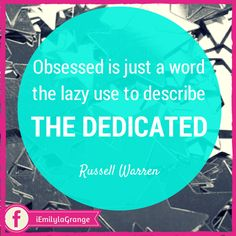 ❝Obsessed is just a word the lazy use to describe the dedicated.❞  - Russell Warren  #WAHM #WorkFromHome #WorkAtHome #Entrepreneur #Motivation #Inspiration #Quotes