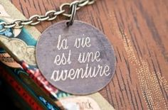 La vie est une aventure (A vida é uma aventura).