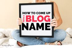 9 Super Simple Ways to Come Up with a Blog Name