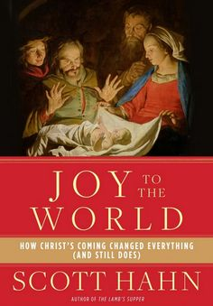 Joy To The World by Catholic convert Scott Hahn