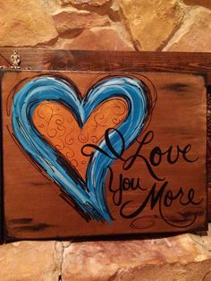 "Hand-painted ""I Love You More"" canvas art by DesignsbyDarlaT on Etsy"