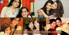 Do you have a Sister ??? Here are 25 BEST THINGS ABOUT HAVING A SISTER « Pakistani Showbiz Buzz Industry | Latest News