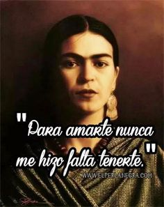 frida kahlo quotes in spanish | Frida Kahlo quote | Todo Mexicano ...