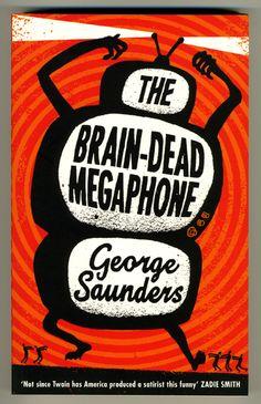 george saunders braindead megaphone essays