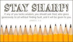James 1:5   http://www.crosscards.com/cards/celebrations-and-events/back-to-school/stay-sharp-2.html