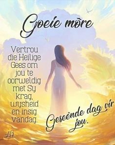 Good Morning Wishes, Good Morning Quotes, Lekker Dag, Evening Greetings, Goeie More, Afrikaans Quotes, Morning Greetings Quotes, Special Quotes, Trust God