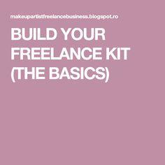 BUILD YOUR FREELANCE KIT (THE BASICS)