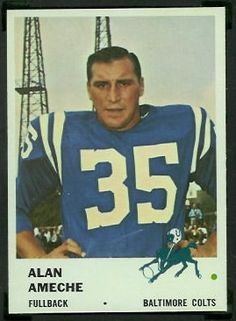 Alan Ameche 1961 Fleer Arena Football, Nfl Football Players, Football Cards, Sport Football, American Football League, National Football League, Baltimore Colts, Indianapolis Colts, Football Images