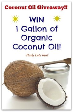 Win 1 Whole Gallon of Organic Coconut Oil! - Healy Eats Real #coconutoil #organic