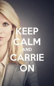 Keep Calm and Carrie On-Homeland