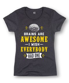 Another great find on #zulily! Heather Charcoal 'Brains Are Awesome' Tee by Geek Garb #zulilyfinds
