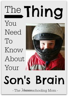 The Thing You Need to Know About Your Son's Brain -- It's not that he's purposely ignoring you...or can't concentrate. His brain works differently than yours, mom. :)