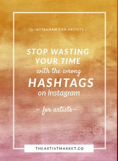 Unless you've done your homework, you are most likely using hashtags wrong on your artist Instagram account. Stop the mistakes & develop a plan. | Artist Hashtags for Instagram