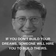 IF YOU DON'T BUILD YOUR DREAMS, SOMEONE WILL HIRE YOU TO BUILD THEIRS.#Menistann #Startups #Entrepreneurship #Business #Entrepreneurs
