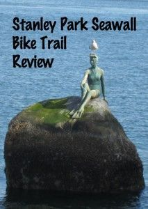 Complete guide plus narrated video about the family-friendly Stanley Park Seawall Bike Trail - one of the most beautiful trails in the world Stanley Park Vancouver, North Vancouver, Vancouver Island, Trail Guide, Urban Park, Bike Path, Central Valley, Lake Park, Bike Reviews