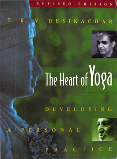T k v desikachar the heart of yoga developing a personal practice (266p) [anomolous]