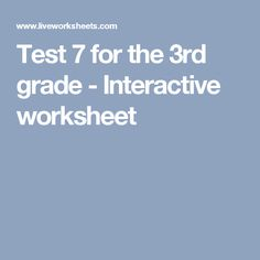 Test 7 for the 3rd grade - Interactive worksheet