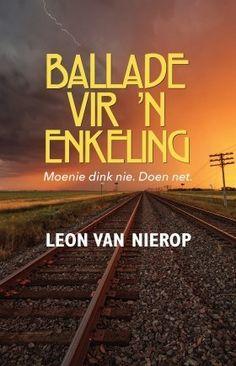 Ballade vir 'n enkeling (Afrikaans, Paperback): Leon van Nierop: 9780624070306 Do You Remember, Afrikaans, Book Publishing, Movie Quotes, Short Stories, I Movie, Book Worms, The Book, Fiction