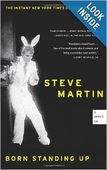 Born Standing Up: A Comic's Life: Steve Martin: 9781416553656: Amazon.com: Books