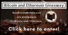 We're giving away .1 Bitcoin and 1 Ethereum to TWO lucky winners to celebrate the launch of www.BestBitcoinWallets.com. Click here to enter!