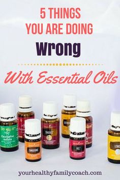 Things your doing WRONG with essential oils   Healthy Living   Natural Living   Natural Remedies #essentialoils #healthyliving #naturallife #naturalremedies