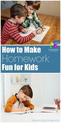 Homework: How to Make Homework Fun   http://ilslearningcorner.com
