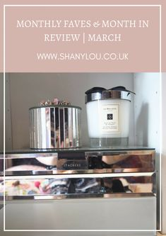 Monthly Faves & Month In Review | March
