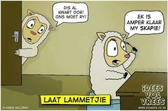 Source: Idees Vol Vrees Afrikaanse Quotes, Friday Humor, Jokes, African, Funny, Idea Box, Fictional Characters, Teacher, Posters