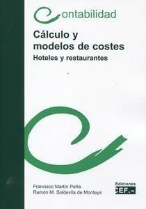 Cálculo y modelos de costes : hoteles y restaurantes / autores, Francisco Martín Peña, Ramón M. Soldevilla de Monteys