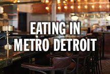 Eating in metro Detroit