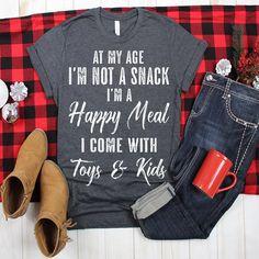 269e7447b At My Age Im Not A Snack Im A Happy Meal - teestoreio Diseños De Camisetas