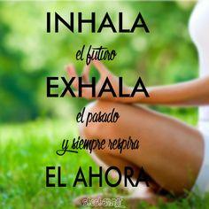 Imágenes para compatir. Inhala el futuro, exhala el pasado y siempre respira... El ahora Positive Phrases, Positive Quotes, Coin Art, Spiritual Messages, Yoga, Namaste, Counseling, Spirituality, Self