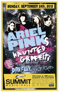Concert poster for Ariel Pink's Haunted Graffiti at The Summit Music Hall in Denver, CO in 2012. 11 X 17 inches on card stock.