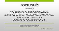Português 8º | Conjunção subordinativa: condicional, final, comparativa, consecutiva, concessiva e completiva