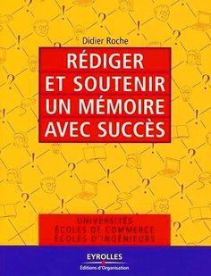 Didier Roche- Rédiger et soutenir un mémoire avec succès