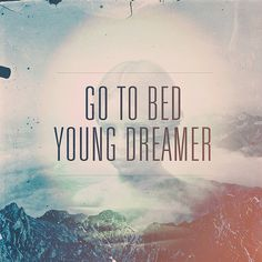 Typographic Lyric with Imagery {vintage feel} // Go To Bed Young Dreamer by Luke Beard