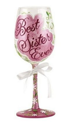 d1bf18385813 Let Her Know She s Number One with the Lolita  Best Sister Ever  Hand  Painted Wine Glass. Lolita Wine Glasses ship in.