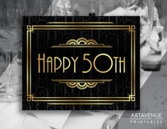 """Gatsby Anniversary Party Printable """"HAPPY 50TH"""" Sign - Gatsby Birthday Art Deco Sign - Faux Gold digital file - ADC1 by ARTAVENUEPRINTS on Etsy"""
