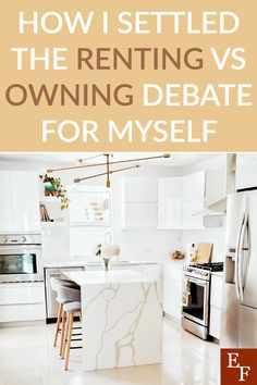 How I Settled the Renting vs Owning Debate | Everything Finance
