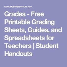 Grades - Free Printable Grading Sheets, Guides, and Spreadsheets for Teachers | Student Handouts