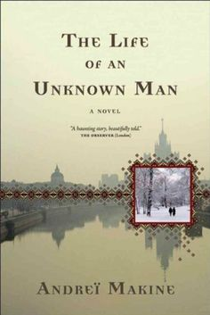 The Life of an Unknown Man: A Novel (Lannan Translation Selection (Graywolf Paperback)) by Andreï Makine,http://www.amazon.com/dp/B00B9ZIE3A/ref=cm_sw_r_pi_dp_ahQ1sb1CGH99DP1Z