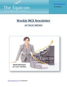 weekly-mcx-newsletter-16-sep-2013 by Richa  Sharma via Slideshare